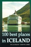 100 best places in ICELAND.: Iceland travel guide.  Step-by-step journey. Everything you nee...