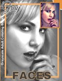 Grayscale Adult Coloring Books Gray Faces: Coloring Book for Grown-Ups Grayscale Coloring Bo...