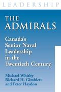 Admirals Canada's Senior Naval Leadership in the Twentieth Century