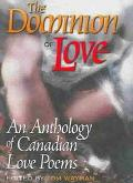 Dominion of Love An Anthology of Canadian Love Poems