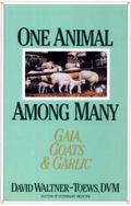 One Animal Among Many Gaia, Goats and Garlic