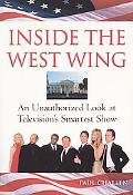 Inside the West Wing An Unauthorized Look at Television's Smartest Show