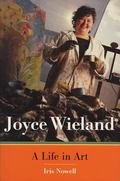 Joyce Wieland A Life in Art