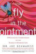 Fly in the Ointment 70 Fascinating Commentaries on the Science of Everyday Life