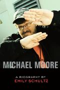 Michael Moore A Biography