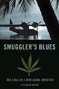 Smuggler's Blues The Saga of a Marijuana Importer