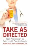 Take as Directed: Your Prescription for Safe Health Care in Canada