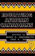 Educating African Canadians - Karen S. Brathwaite - Paperback