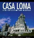 Casa Loma A Living History Colour Guide