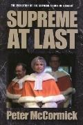 Supreme at Last : The Evolution of the Supreme Court of Canada, 1949-1999