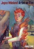 Joyce Wieland: Artist on Fire