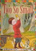 Two So Small - Hazel J. Hutchins - Library Binding