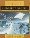 True Newfoundlanders Early Homes and Families of Newfoundland and Labrador