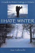 I Hate Winter A Guide to Outdoor Play in Ontario
