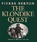 Klondike Quest A Photographic Essay 1897-1899