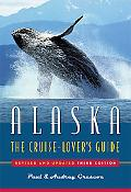 Alaska The Cruise Lover's Guide