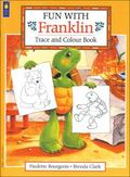 Fun with Franklin: Trace and Colour Book