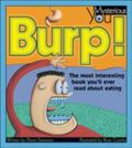 Burp! the Most Interesting Book You'll Ever Read About Eating The Most Interesting Book You'...
