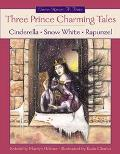 Three Prince Charming Tales Cinderella, Snow White and the Seven Dwarfs, Rapunzel