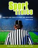 Sport Ethics Concepts and Cases in Sport and Recreation
