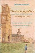 Personalizing Place : the Defence of Local History:The Kingston Case