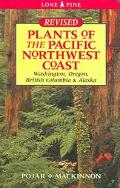 Plants Of The Pacific Northwest Coast Washington, Oregon, British Columbia & Alaska