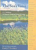 Sea's Voice An Anthology of Atlantic Canadian Nature Writing