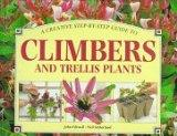 A Creative Step-By-Step Guide to Climbers and Trellis Plants (Clb Step-By-Step Garden Books)