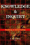 Knowledge and Inquiry Readings in Epistemology