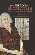 Person in Dementia A Study of Nursing Home Care in the US