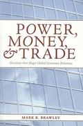 Power, Money, And Trade Decisions That Shape Global Economic Relations