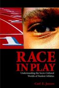 Race In Play Understanding The Socio-cultural World Of Student Athletes