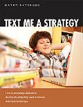 Text Me a Strategy: How to Encourage Students to Develop Skills They Need to Become Independent Learners