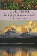 Nuk Tessli: The Life of a Wilderness Dweller