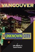 Vancouver The Unknown City