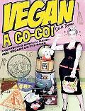 Vegan  Go-Go!: A Cookbook and Survival Manual for Vegans on the Road