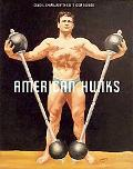 American Hunks: The Muscular Male Body in Popular Culture, 18601970