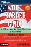 Border Guide: A Guide to Living, Working, and Investing in the United States