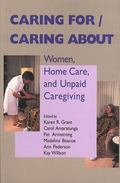Caring For/caring About Women, Home Care And Unpaid Caregiving