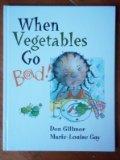 When Vegetables Go Bad