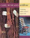 Cane, Rush and Willow Weaving With Natural Materials