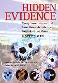 Hidden Evidence 40 True Crimes and How Forencsic Science Helped Solve Them