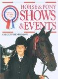 Horse and Pony Shows and Events : A Practical Guide to Competing