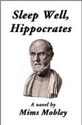 Sleep Well, Hippocrates