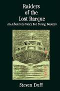 Raiders of the Lost Barque An Adventure Story For Young Boaters
