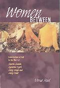 Women Between: Construction of Self in the Work of Sharon Butala, Aganetha Dyck, Mary Meigs ...