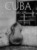 Cuba Grace under Pressure - Rosemary Sullivan - Hardcover