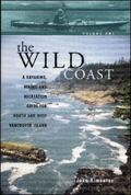 Wild Coast A Kayaking, Hiking And Recreational Guide for North And West Vancouver Island