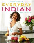 Everyday Indian: 100 Fast, Fresh, and Healthy Recipes