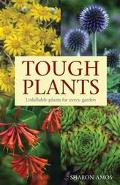 Tough Plants Unkillable Plants for Every Garden